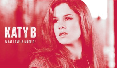 katy b what love is made of
