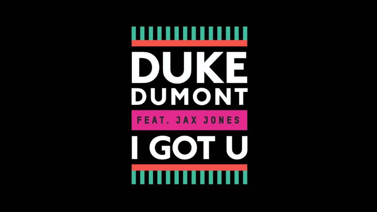 duke-dumont-i-got-u
