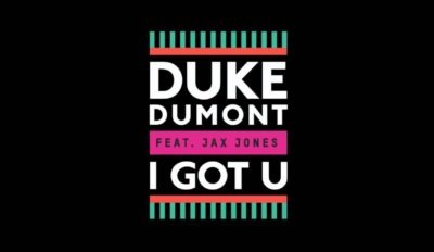 duke dumont i got u1