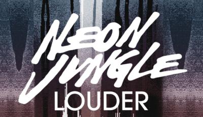 Neon Jungle Louder 2014 1200x1200