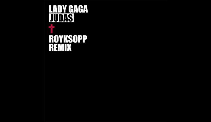 lady gaga judas royksopp remix